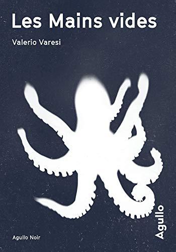 Les Mains vides (Agullo noir) (French Edition) di [Valerio Varesi, Florence Rigollet]
