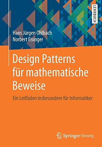 Design Patterns für mathematische Beweise: Ein Leitfaden insbesondere für Informatiker