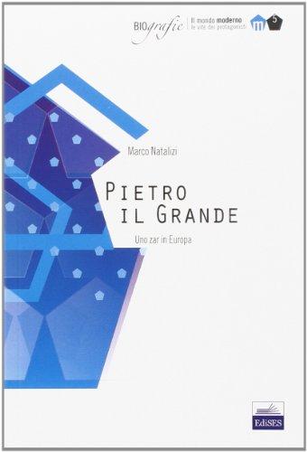 Pietro il Grande. Uno zar in Europa