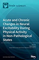 Acute and Chronic Changes in Neural Excitability During Physical Activity in Non-Pathological States