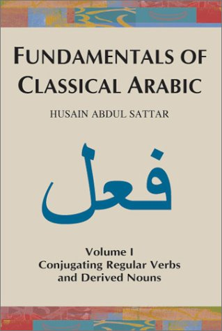Fundamentals of Classical Arabic, Volume 1