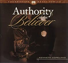 Authority of the Believer by Kenneth Copeland on 6 Audio CD's (Foundation Basic Series, #9)