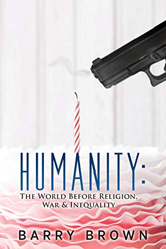 Image of Humanity: The World Before Religion, War & Inequality