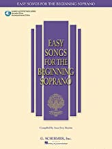 Easy Songs for the Beginning Soprano: With companion recorded piano accompaniments (Easy Songs for Beginning Singers)