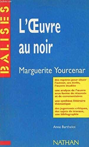 """""""L'oeuvre au noir"""", Marguerite Yourcenar"""