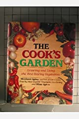 The Cook's Garden: Growing and Using the Best-Tasting Vegetable Varieties Hardcover