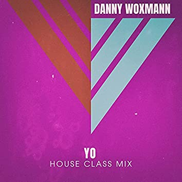 Yo (House Class Mix)