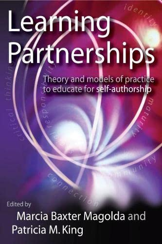 Compare Textbook Prices for Learning Partnerships: Theory and Models of Practice to Educate for Self-Authorship  ISBN 9781579220853 by Magolda, Marcia B. Baxter,King, Patricia M.