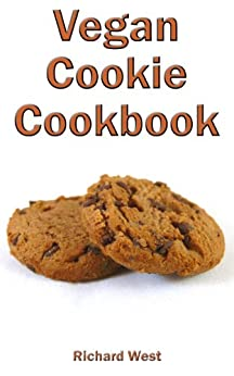 Vegan Cookie Cookbook by [Richard West]