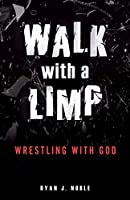 Walk with a Limp: Wrestling with God
