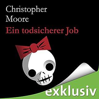 Ein todsicherer Job                   Autor:                                                                                                                                 Christopher Moore                               Sprecher:                                                                                                                                 Simon Jäger                      Spieldauer: 12 Std. und 54 Min.     5.746 Bewertungen     Gesamt 4,3