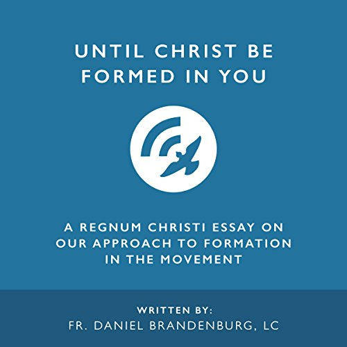 Until Christ Be Formed in You audiobook cover art