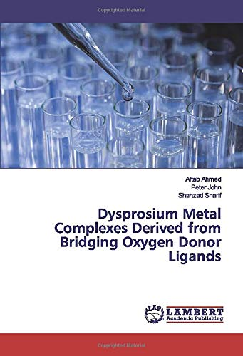 Dysprosium Metal Complexes Derived from Bridging Oxygen Donor Ligands