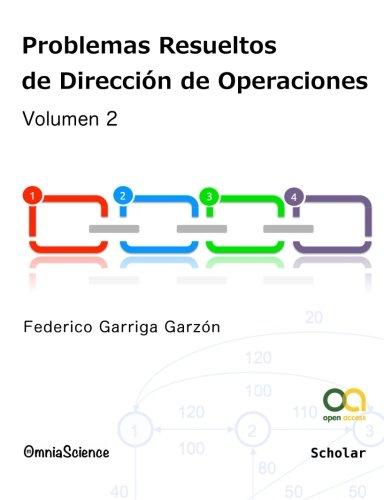 Problemas resueltos de dirección de operaciones (vol. 2)