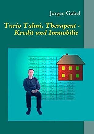 Turio Talmi, Therapeut: Kredit und Immobilie