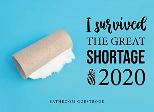 I Survived The Great Shortage of 2020 - Bathroom Guestbook