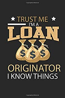 Trust Me I'm A Loan Originator: Funny Blank Lined Journal Notebook, 120 Pages, Soft Matte Cover, 6 x 9