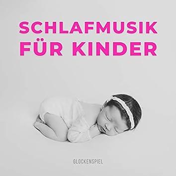 Schlafmusik Für Kinder - Glockenspiel