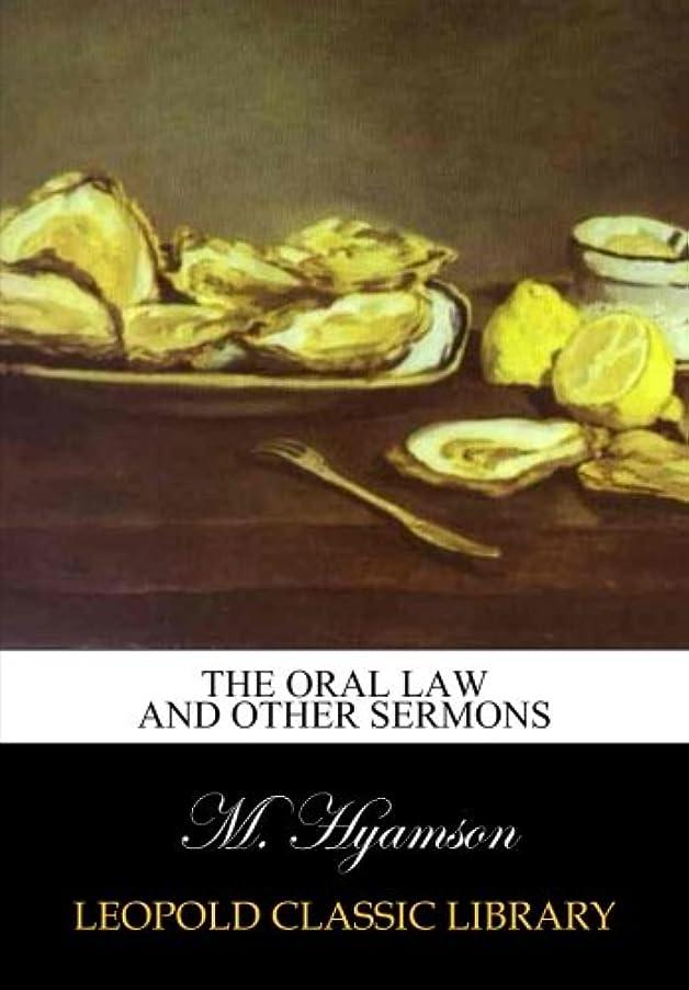 タイムリーな趣味汚すThe oral law and other sermons
