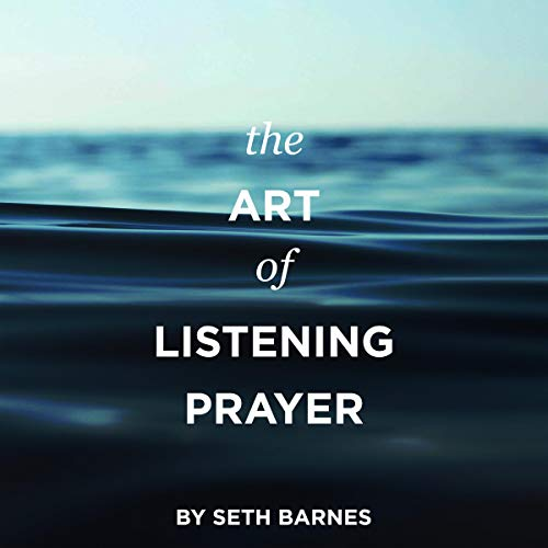 The Art of Listening Prayer audiobook cover art