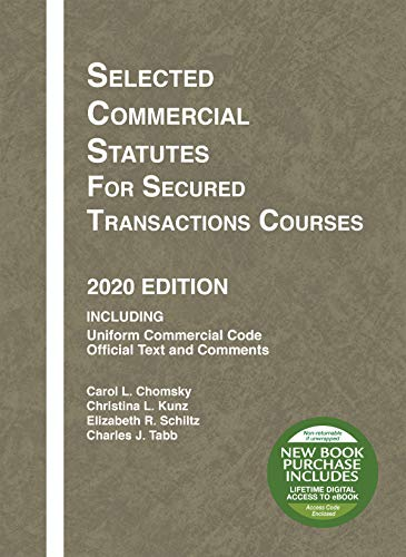 Compare Textbook Prices for Selected Commercial Statutes for Secured Transactions Courses, 2020 Edition Selected Statutes 2020 Edition ISBN 9781684679676 by Chomsky, Carol L.,Kunz, Christina L.,Schiltz, Elizabeth R.,Tabb, Charles J.