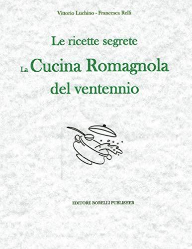 Le ricette segrete: la cucina romagnola