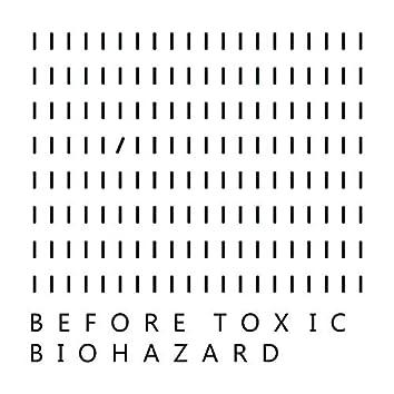 Before Toxic Biohazard