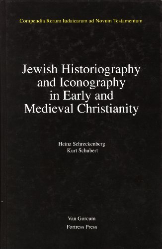 Jewish Traditions in Early Christian Literature, Volume 2 Jewish Historiography and Iconography in Early and Medieval Christianity: Josephus in Early ... Pictorial Traditions in Early Christian Art