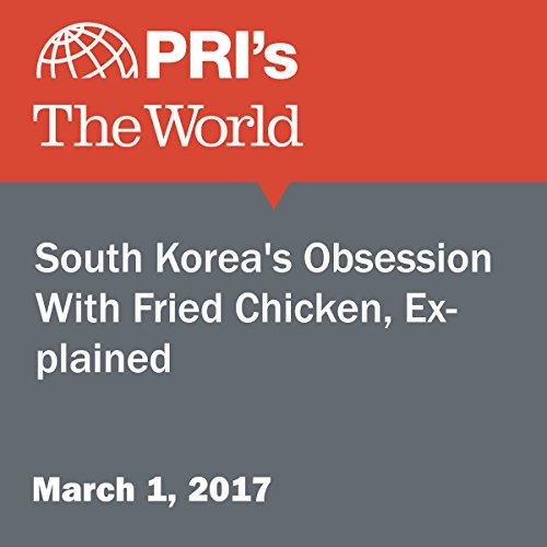 South Korea's Obsession With Fried Chicken, Explained audiobook cover art