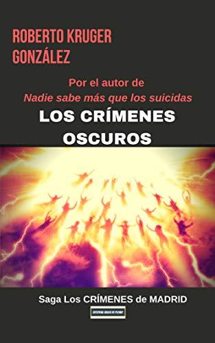 Los crímenes oscuros (novela negra - policial - thriller - suspense): #Quédateencasa (Los CRÍMENES de MADRID nº 2)
