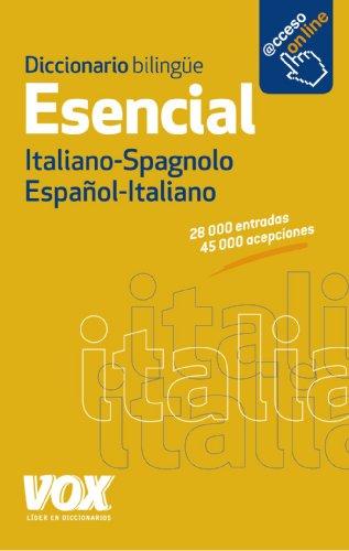 Diccionario Esencial Español-Italiano / Italiano-Spagnolo (Vox - Lengua Italiana - Diccionarios Generales)