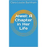 Jewel: A Chapter in Her Life (English Edition)