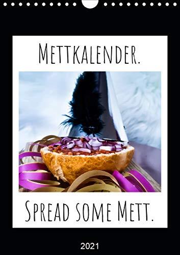 Mettkalender - Spread Some Mett. (Wandkalender 2021 DIN A4 hoch)
