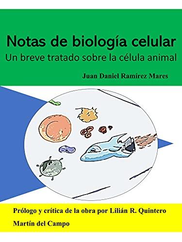 Notas de Biología Celular: Un breve tratado sobre la célula animal (Spanish Edition)