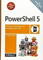 PowerShell 5: Windows-Automation fuer Einsteiger und Profis