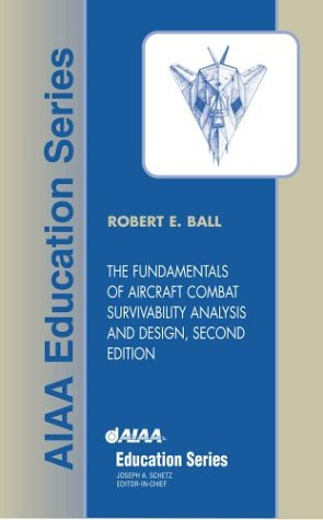 The Fundamentals of Aircraft Combat Survivability Analysis and Design, Second Edition (AIAA Education) (AIAA Education Series)