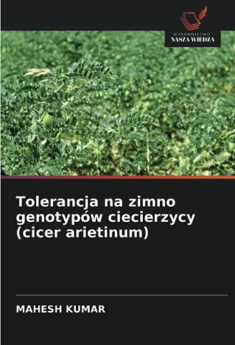Tolerancja na zimno genotypów ciecierzycy (cicer arietinum)