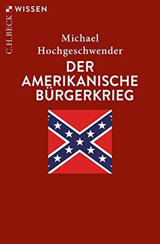 Der amerikanische Bürgerkrieg (Beck'sche Reihe)