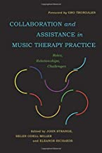 Collaboration and Assistance in Music Therapy Practice: Roles, Relationships, Challenges