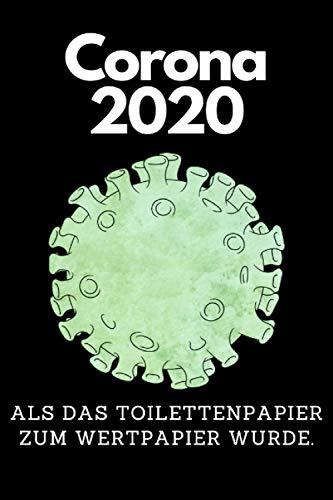 Corona 2020 ALS DAS TOILETTENPAPIER ZUM WERTPAPIER WURDE.: Geschenk Weihnachten Geburtstag Jugend Arzt Lustig Notiz