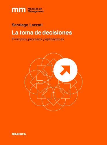 Toma de decisiones, La.: Principios, Procesos Y Aplicaciones (Modulos de Management)