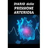 Diario della Pressione Arteriosa: Diario semplice e facile da usare per le letture giornaliere della pressione sanguigna e della frequenza cardiaca