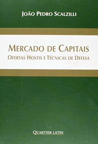Mercado de Capitais. Ofertas Hostis e Técnicas de Defesa