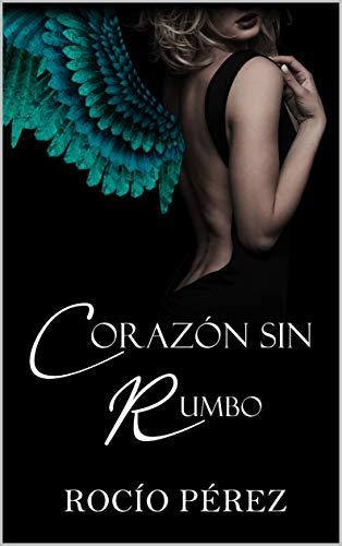 Corazón sin rumbo de Rocío Pérez