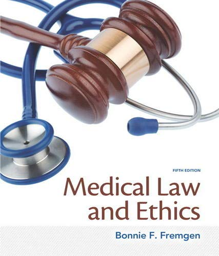 Compare Textbook Prices for Medical Law and Ethics 5 Edition ISBN 9780133998986 by Fremgen, Bonnie F.