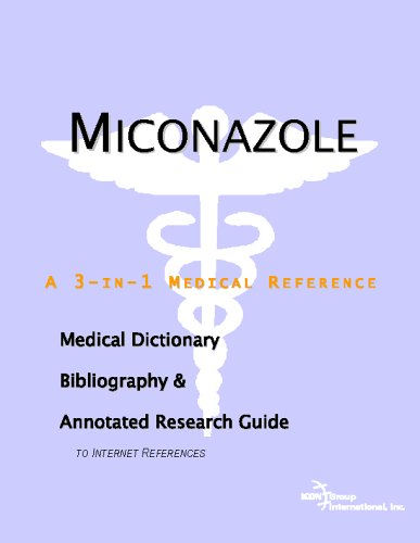 Miconazole - A Medical Dictionary, Bibliography, and Annotated Research Guide to Internet References