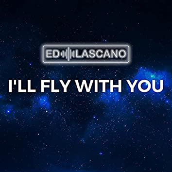I'll Fly with You