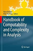 Handbook of Computability and Complexity in Analysis (Theory and Applications of Computability)