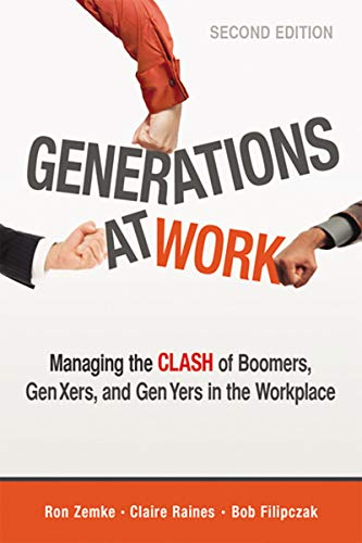 Generations at Work: Managing the Clash of Boomers, Gen Xers, and Gen Yers in the Workplace (English Edition)