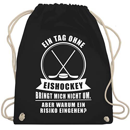 Shirtracer Eishockey - Ein Tag ohne Eishockey bringt mich nicht um - Unisize - Schwarz - eishockey turnbeutel - WM110 - Turnbeutel und Stoffbeutel aus Baumwolle